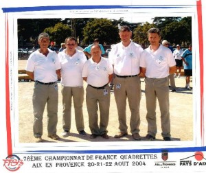 En 2004 aux championnat de France quadrette, avec Michel Deyres, J-Pierre Fayay, Bébert Roux et Thierry Fayat